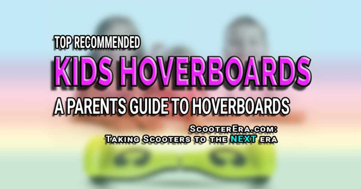 Kids Hoverboards: What Ones Parents Should Buy For Their Kids