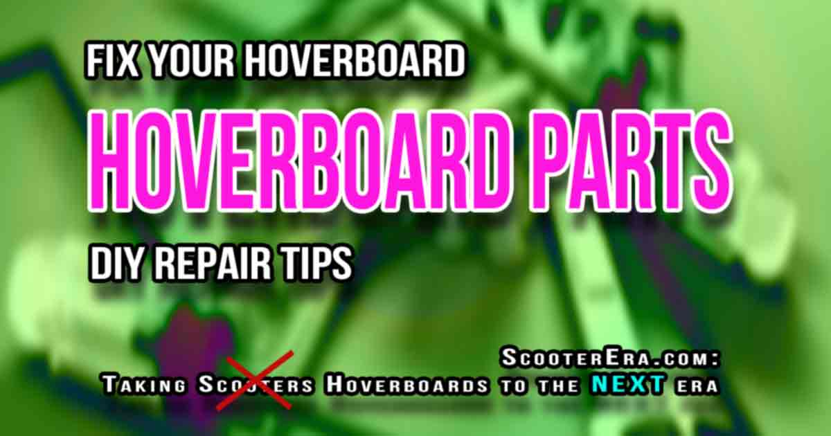 Finding Hoverboard Replacement Parts