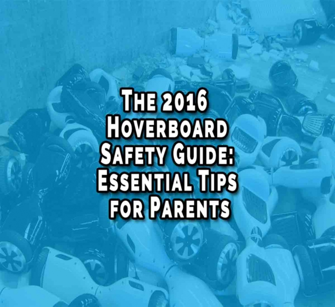 The 2016 Safe Hoverboard Guide for Parents
