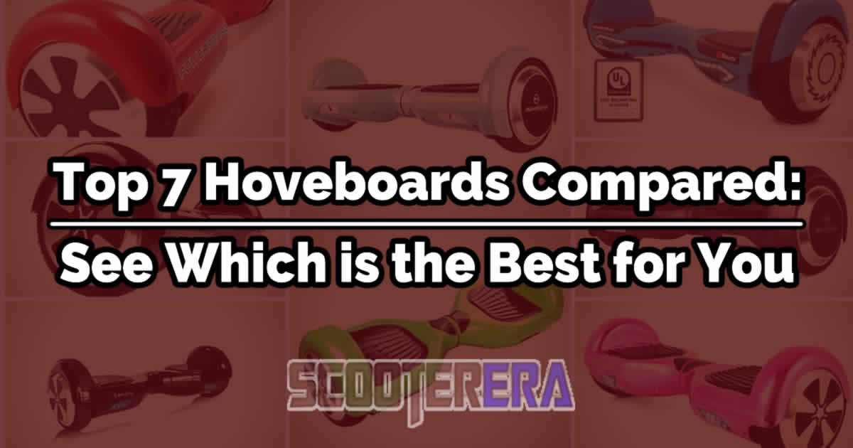 Top 7 Hoverboards Compared: Which is the best self-balancing scooter for you?