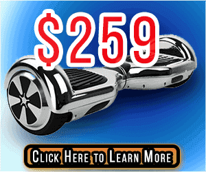 The Cheapest Hoverboard Price, Get one for $259.
