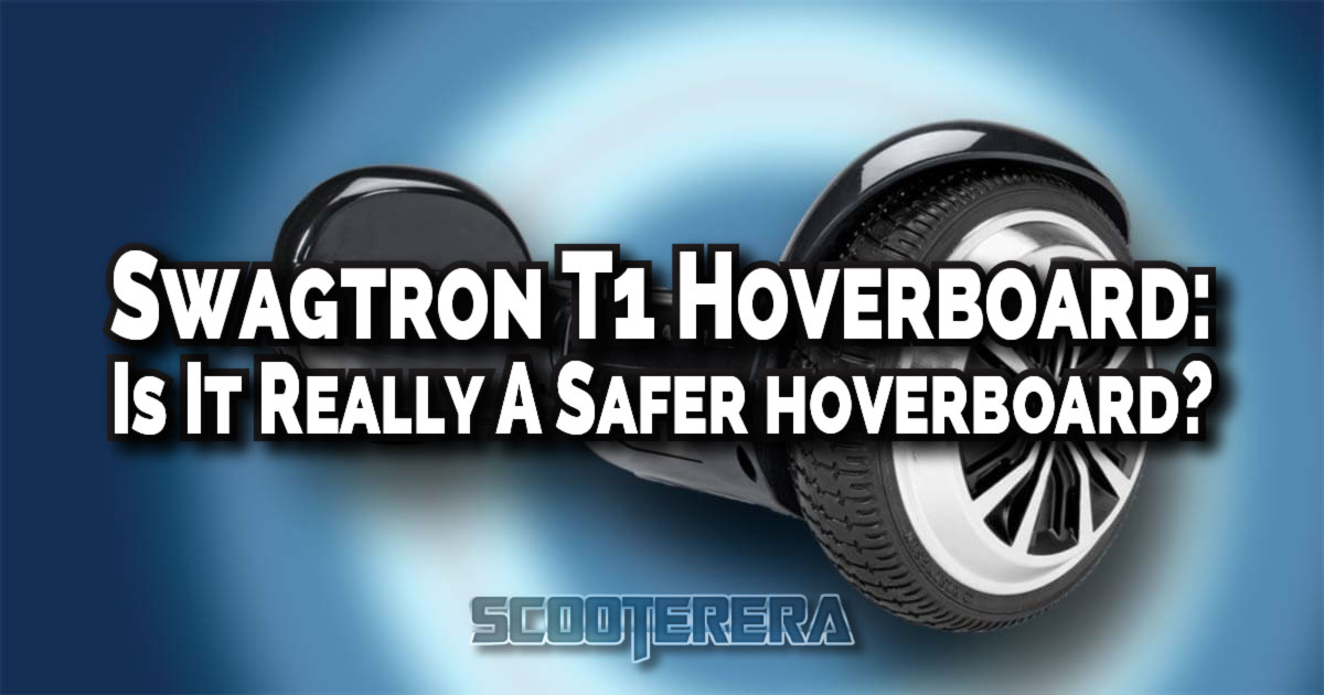 Swagtron T1 Hoverboard: A Safe Hoverboard Reviewed
