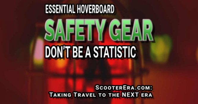 Required Hoverboard Safety Gear